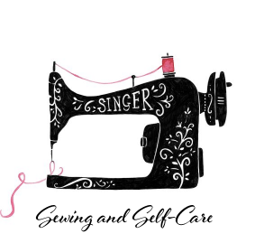 Sewing and Self-Care